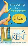 Shopping for a Billionaire Boxed Set by Julia Kent