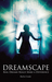 Dreamscape: Real Dreams Really Make a Difference