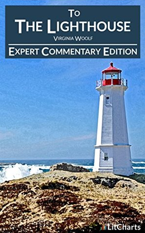 To the Lighthouse - Expert Commentary Edition (Annotated) (LitCharts Expert Commentary Editions)