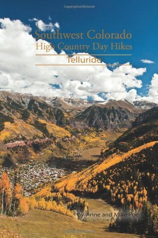 Southwest Colorado High Country Day Hikes Telluride