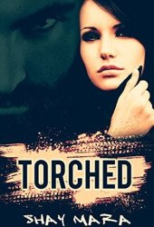 Torched (Iron Serpents Motorcycle Club, #1) Pdf Book