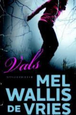 Vals – Mel Wallis de Vries