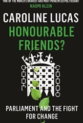 Honourable Friends?: Parliament and the Fight for Change