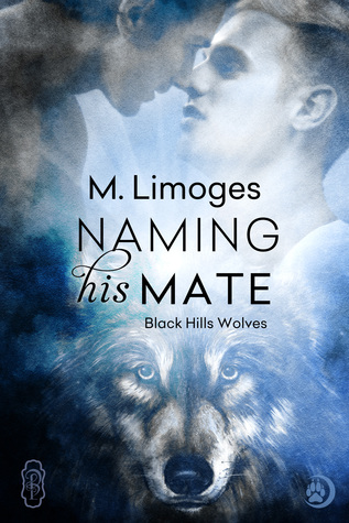 Naming his Mate (Black Hills Wolves, #17)