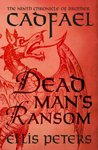 Dead Man's Ransom (Chronicles Of Brother Cadfael)