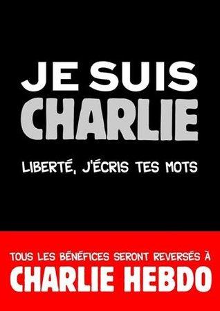Je suis Charlie - Liberté, j'écris tes mots