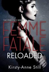 Femme Fatale Reloaded (Pericolo #2)