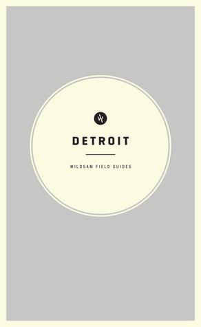 Detroit (Wildsam Field Guides #4)
