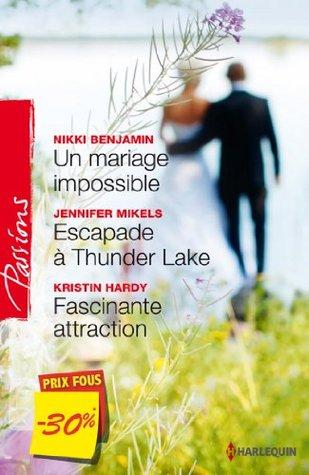 Un mariage impossible / Escapade à Thunder Lake / Fascinante attraction
