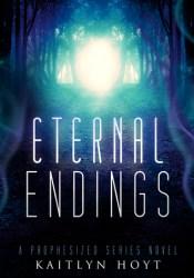Eternal Endings (Prophesized, #5) Pdf Book