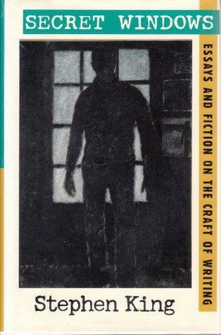 Secret Windows Essays & Fiction on the Craft of Writing
