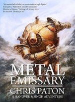 Metal Emissary (Hanover and Singh, #1)