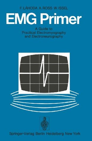 EMG Primer: A Guide to Practical Electromyography and Electroneurography