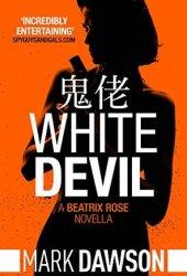 White Devil (Beatrix Rose #0.1) Pdf Book