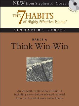 Habit 4: Think Win-Win