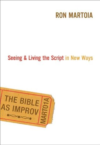 The Bible as Improv: Seeing and Living the Script in New Ways
