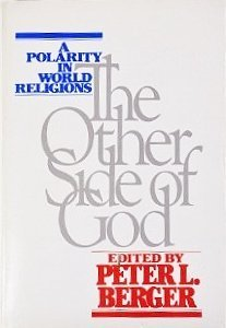 The Other Side Of God: A Polarity In World Religions
