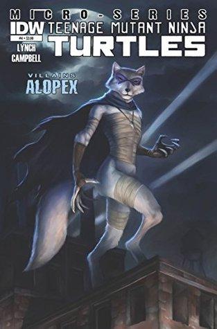 Teenage Mutant Ninja Turtles: Villains Micro-Series #4: Alopex