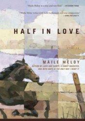 Half in Love: Stories Pdf Book