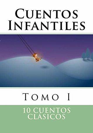 Cuentos Infantiles / (cuentos para niños, cuentos para chicos, cuento infantil): Tomo I