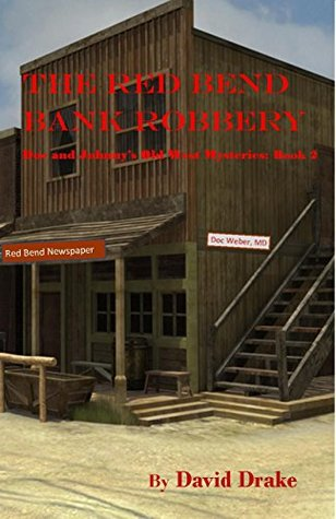 The Red Bend Bank Robbery (Doc and Johnny's Old West Mysteries Book 2)
