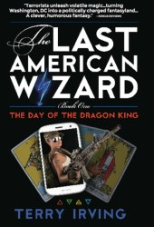 Day of the Dragonking (The Last American Wizard #1)