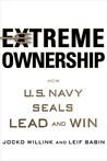 Extreme Ownership: How U.S. Navy SEALs Lead and Win by Jocko Willink
