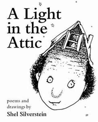 A Light in the Attic by Shel Silverstein — Reviews