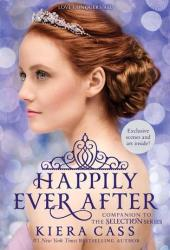 Happily Ever After (The Selection, #0.4, 0.5, 2.5, 3.1, 3.5) Book Pdf