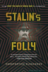 Stalin's Folly: The Tragic First Ten Days of WWII on the Eastern Front Pdf Book