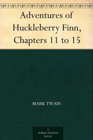 The Adventures of Huckleberry Finn, Chapters 11 to 15