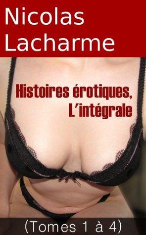 Histoires érotiques, l'intégrale: tomes 1 à 4