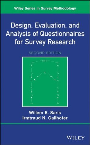 Design, Evaluation, and Analysis of Questionnaires for Survey Research (Wiley Series in Survey Methodology)