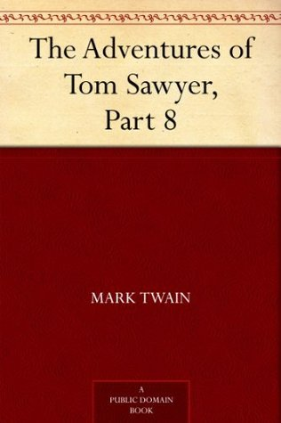 The Adventures of Tom Sawyer, Part 8.