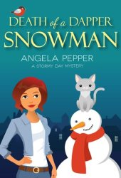Death of a Dapper Snowman (Stormy Day Mystery #1) Book Pdf