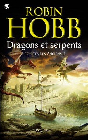 Dragons et Serpents (Les cités des anciens, #1)