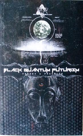 Black Quantum Futurism: Theory & Practice (Vol. 1)