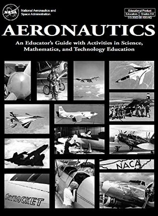 Aeronautics: An Educator's Guide with Activities in Science, Mathematics, and Technology Education