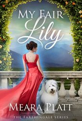 My Fair Lily (Farthingale, #1) Book Pdf