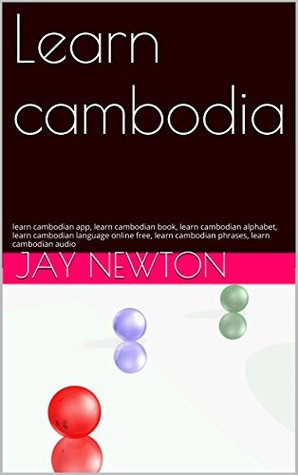 Learn cambodia: learn cambodian app, learn cambodian book, learn cambodian alphabet, learn cambodian language online free, learn cambodian phrases, learn cambodian audio