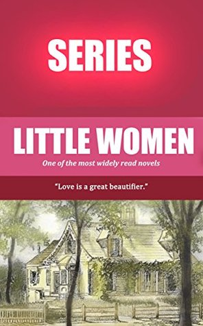 The Complete Little Women Series: Little Women, Good Wives, Little Men, Jo's Boys and More