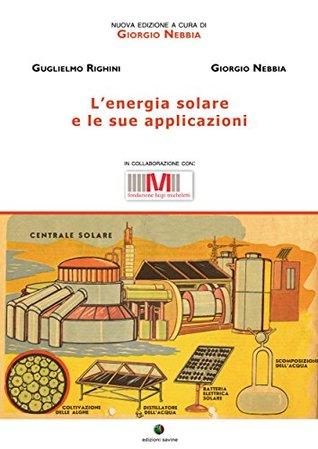 L'energia solare e le sue applicazioni: 3 (Energie Rinnovabili)