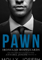 Pawn (Ironclad Bodyguards, #1) Pdf Book