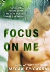 Focus on Me (In Focus #2) Pdf Book