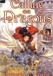 Calling on Dragons (Enchanted Forest Chronicles, #3) Pdf Book