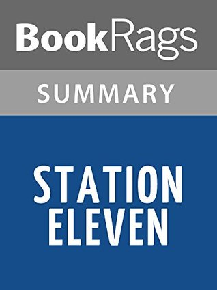 Station Eleven by Emily St. John Mandel l Summary & Study Guide