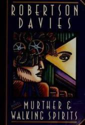 Murther and Walking Spirits (Toronto Trilogy, #1)