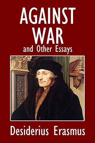 Against War and Other Essays by Erasmus