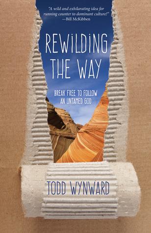 Rewilding the Way: Break Free to Follow an Untamed God