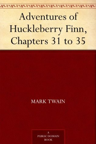 Adventures of Huckleberry Finn, Chapters 31 to 35